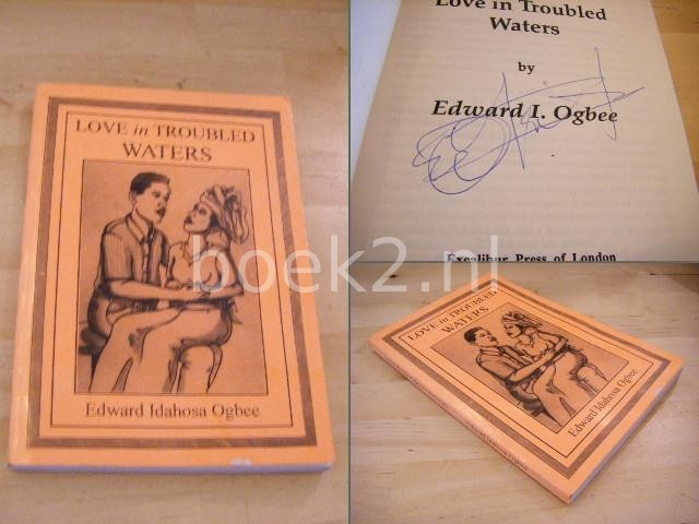 OGBEE, EDWARD IDAHOSA - Love in troubled waters. (Story set in the south of Nigeria).