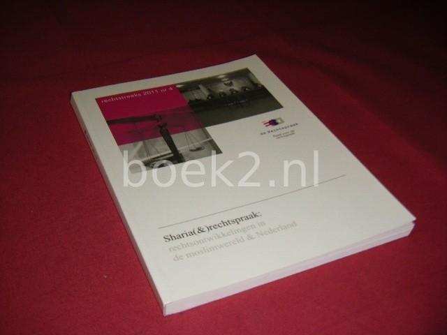 A. KLIJN - Rechtstreeks 2011 nr 4 Sharia en rechtspraak, rechtsontwikkelingen in de moslimwereld en Nederland