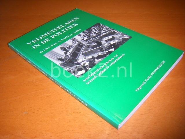 WIJNE, DR. JOH. S. & PROF. H.J.L. VONHOFF.( - Vrijmetselaren in de Politiek. Acht biografische schetsen van bekende politici en vrijmetselaren.