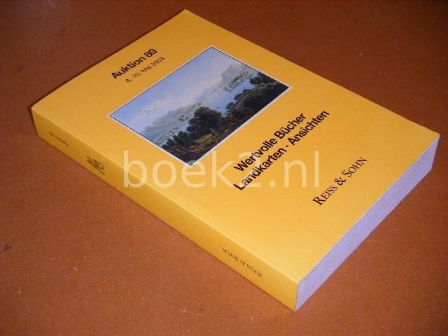 REISS AND SOHN - Auktion 89. 6-10 Mai 2003. Wertvolle Bucher - Landkarten - Ansichten.