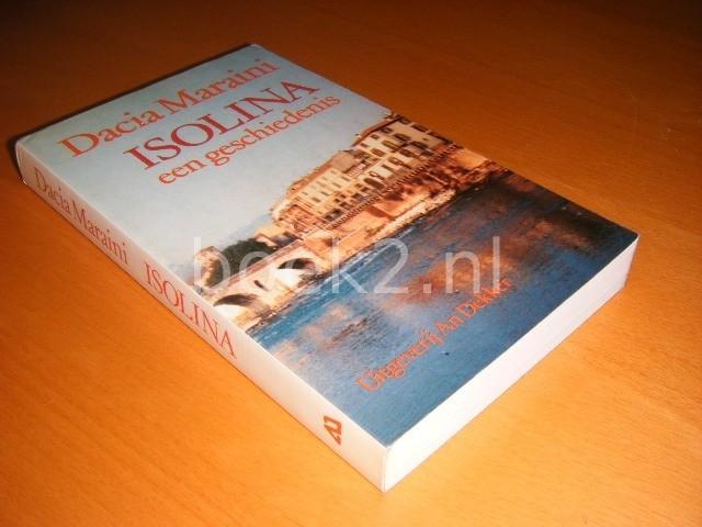 DACIA MARAINI - Isolina, Een geschiedenis