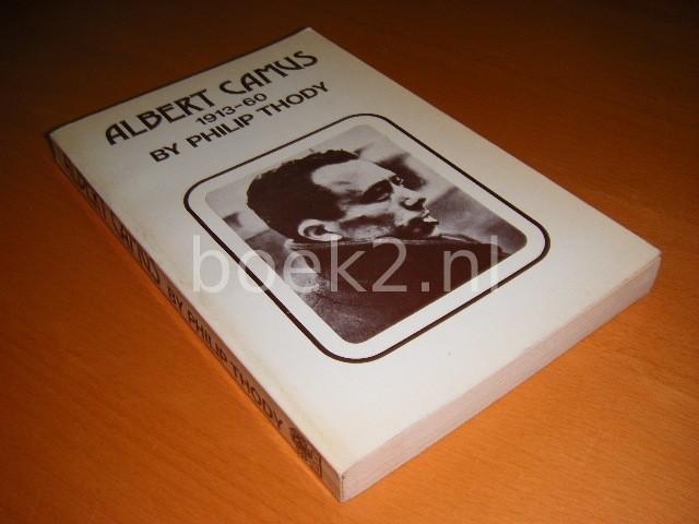 PHILIP THODY - Albert Camus 1913-60