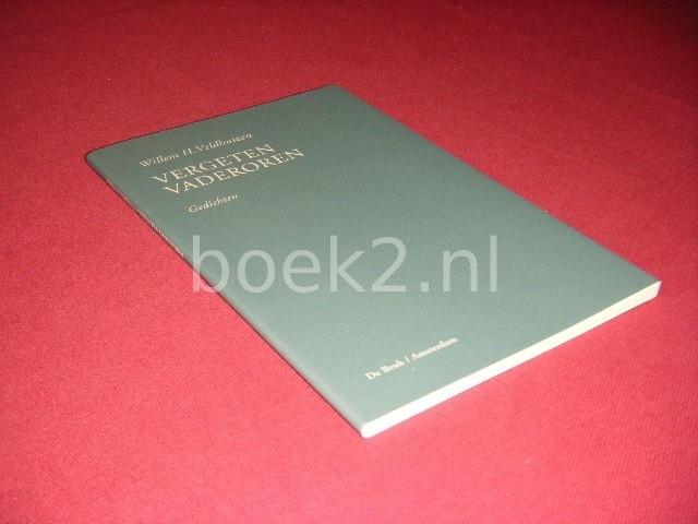 WILLEM H. VELDHUIZEN - Vergeten vaderoren Gedichten
