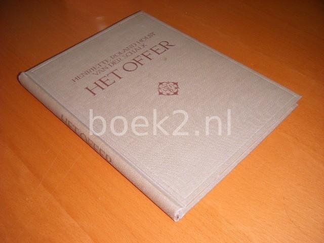 HENRIETTE ROLAND HOLST-VAN DER SCHALK - Het offer