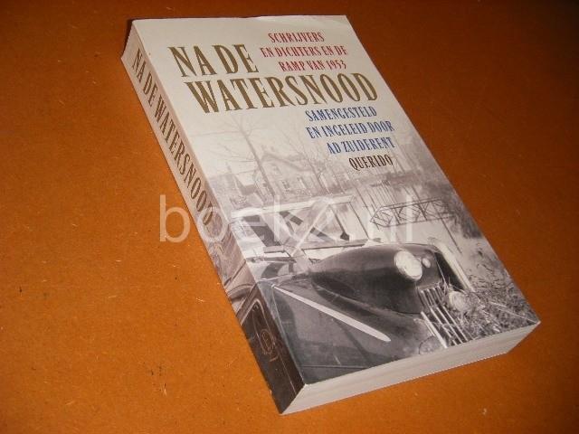 ZUIDERENT, (SAMENSTELLING) - Na de Watersnood. Schrijvers en Dichters en de Ramp van 1953.