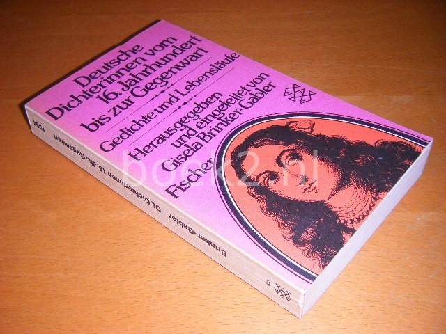 GISELA BRINKER-GABLER (RED.) - Deutsche Dichterinnen vom 16. Jahrhundert bis zur Gegenwart