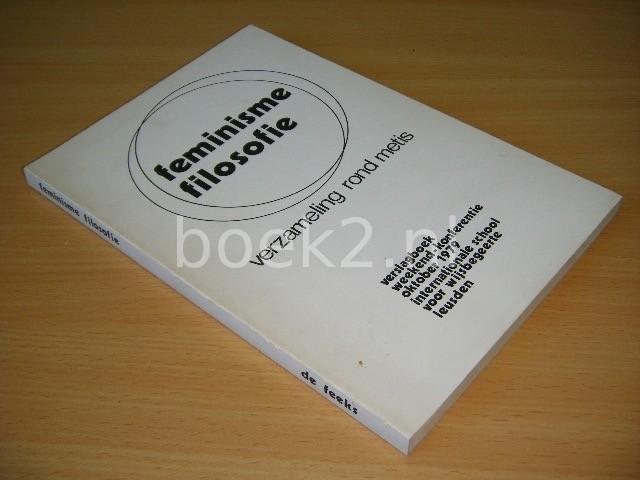 INGE RUYS, MARIANNE JONKER, JES JACOBS EN THEA VAN DE KLEY (RED.) - Feminisme Filosofie Verzameling rond Metis