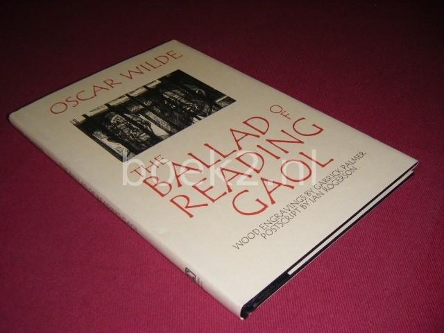 OSCAR WILDE - The ballad of Reading Goal [met houtsnedes van Garrick Palmer]