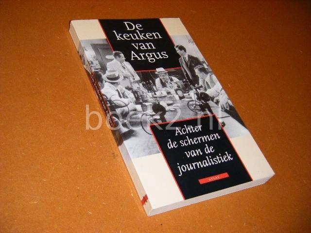 KOENEN, LIESBETH; RIK SMITS; MANS KUIPERS (RED.) - De Keuken van Argus. Achter de Schermen van de Journalistiek.