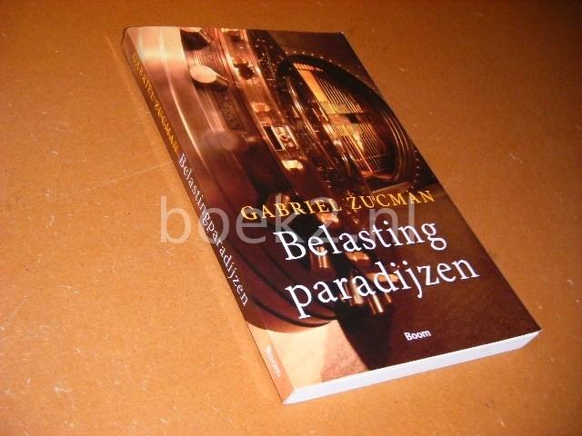 ZUCHMAN, GABRIEL. - Belasting Paradijzen.
