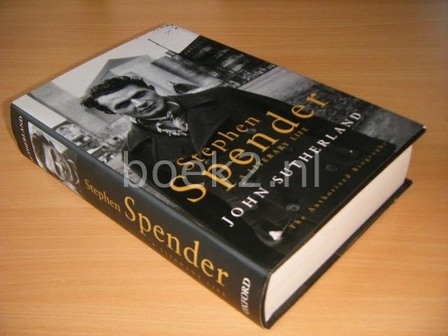 JOHN SUTHERLAND - Stephen Spender A Literary Life