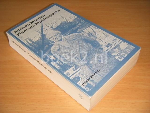 ADRIAAN MORRIEN - Plantage Muidergracht [PRIVE-DOMEIN nr. 145]