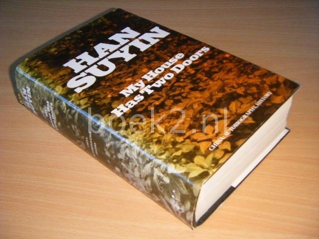 HAN SUYIN - My House Has Two Doors China, Autobiography, History