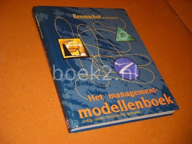 STEVEN TEN HAVE - Het managementmodellenboek zestig ideeen toegankelijk gemaakt