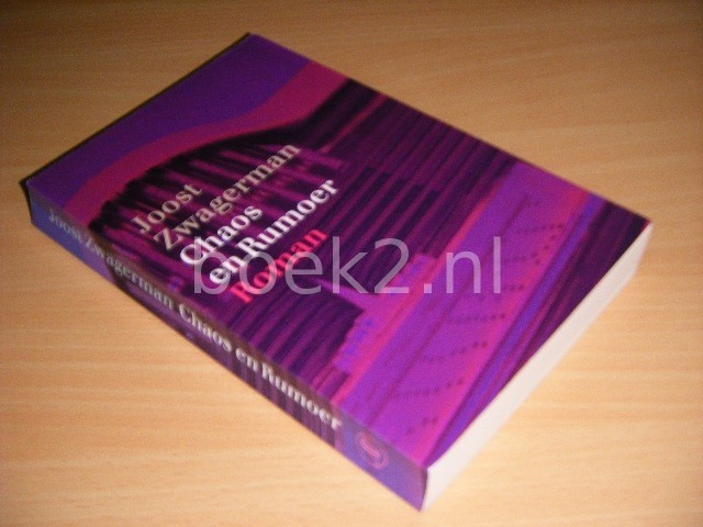 JOOST ZWAGERMAN - Chaos en rumoer