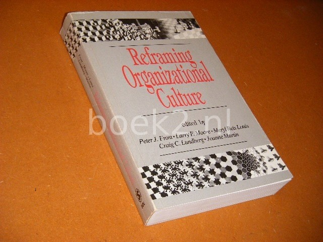 PETER J. FROST (ED.) - Reframing Organizational Culture