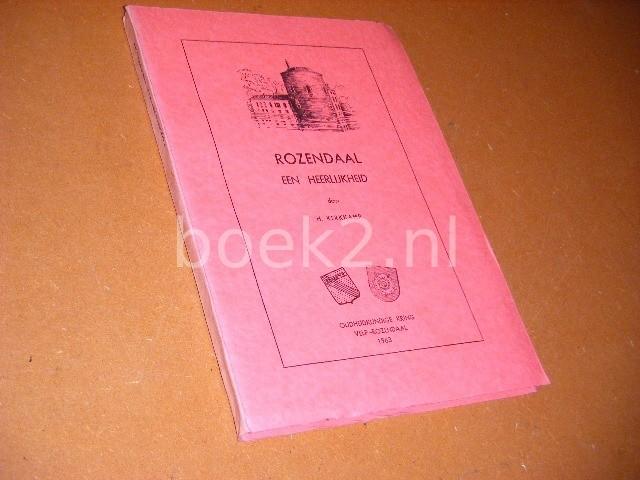 KERKKAMP, H. - Rozendaal, een Heerlijkheid.