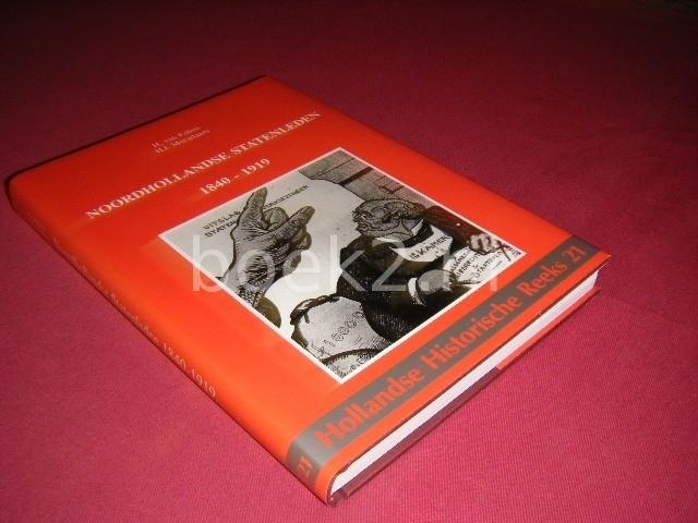 H. VAN FELIUS EN H.J. METSELAARS - Noordhollandse statenleden 1840-1919 [Hollandse Historische Reeks 21]