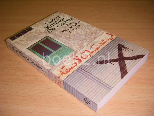 SAHAR KHALIFA - De cactus Een Palestijnse roman