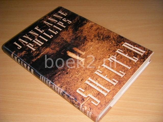 JAYNE ANNE PHILLIPS - Shelter