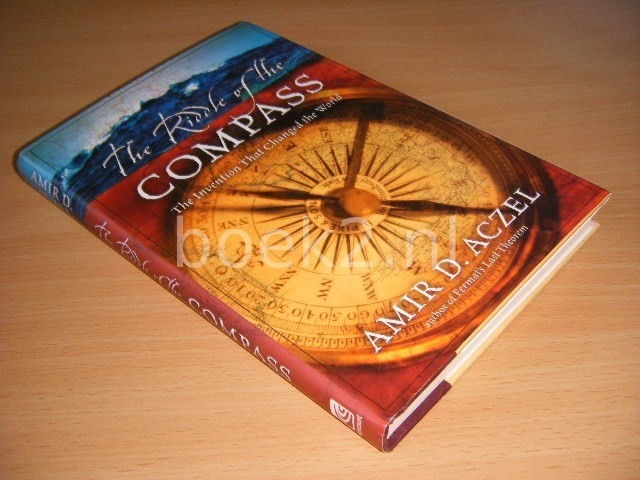 AMIR D. ACZEL - The Riddle of the Compass The Invention that Changed the World