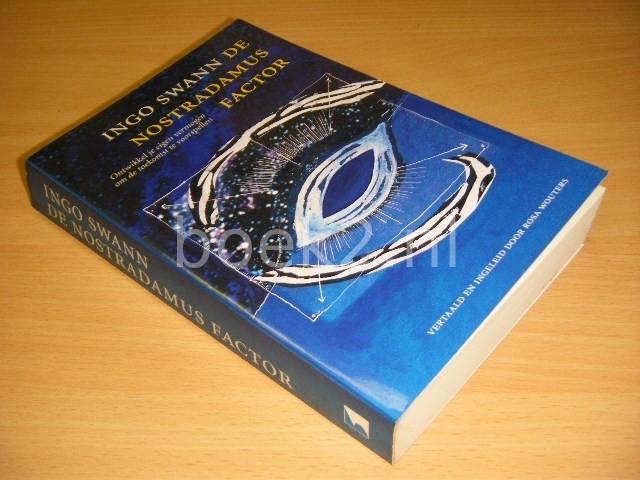 INGO SWANN - De Nostradamusfactor Ontwikkel je eigen vermogen om de toekomst te voorspellen