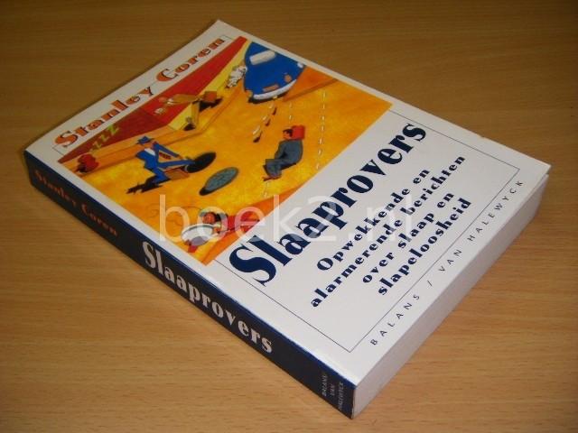 STANLEY COREN - Slaaprovers Opwekkende en alarmerende berichten over slaap en slapeloosheid