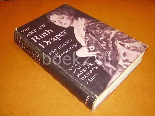 ZABEL, MORTON DAUWEN - The art of ruth Draper, Her dramas and characters.