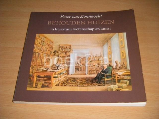PETER VAN ZONNEVELD - Behouden huizen in literatuur, wetenschap en kunst