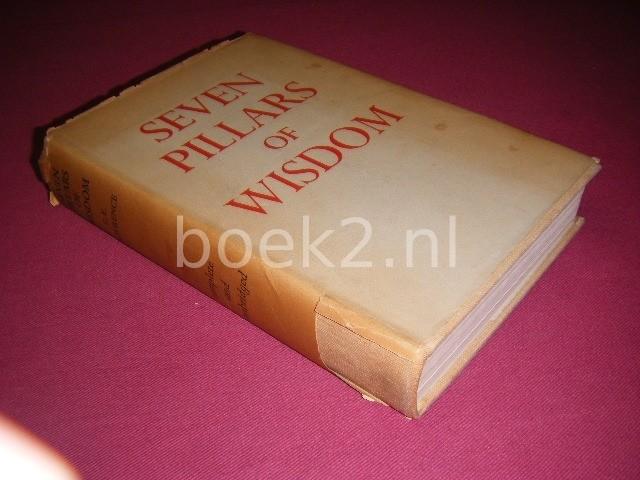 T.E. LAWRENCE - Seven pillars of wisdom A triumph