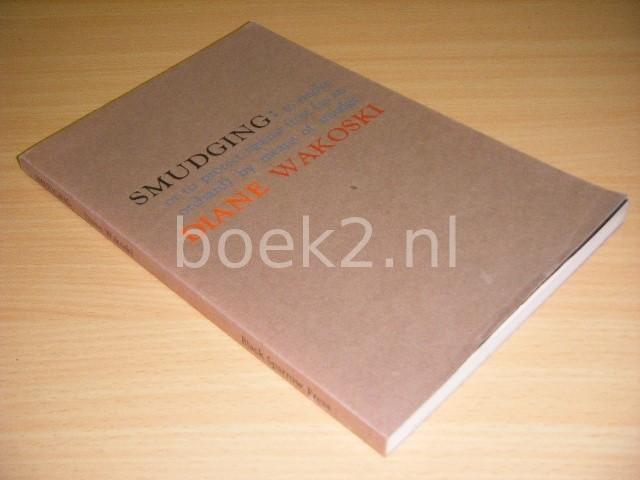 DIANE WAKOSKI - Smudging