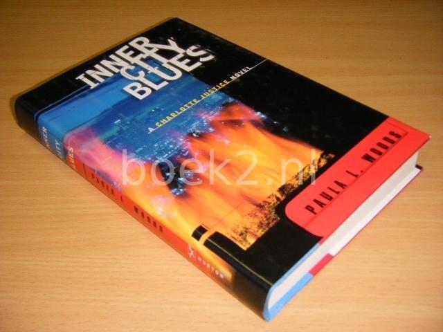 PAULA L. WOODS - Inner City Blues A Charlotte Justice Novel