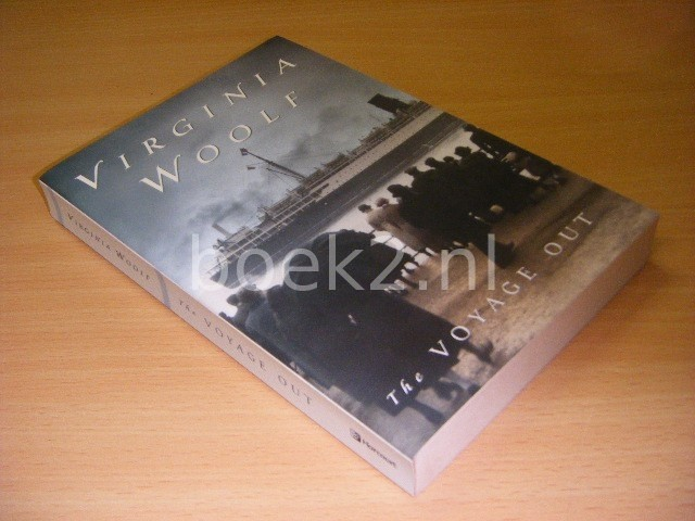 VIRGINIA WOOLF - The Voyage Out