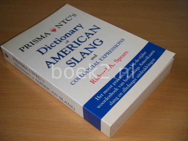 RICHARD A. SPEARS - Prisma NTC's Dictionary of American Slang and Colloquial Expressions