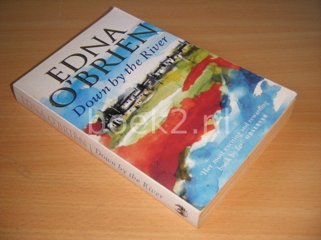 EDNA O'BRIEN - Down by the River