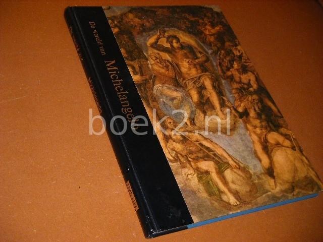 COUGHLAN, ROBERT (RED.) - De Wereld van Michelangelo. 1475-1564. [Time-Life Bibliotheek der Kunsten]