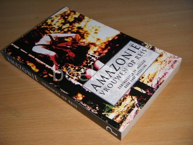 ANNE WESSELING (SAMENSTELLING) - Amazonie Vrouwen op reis
