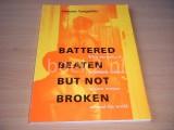 Battered, Beaten, But Not Broken