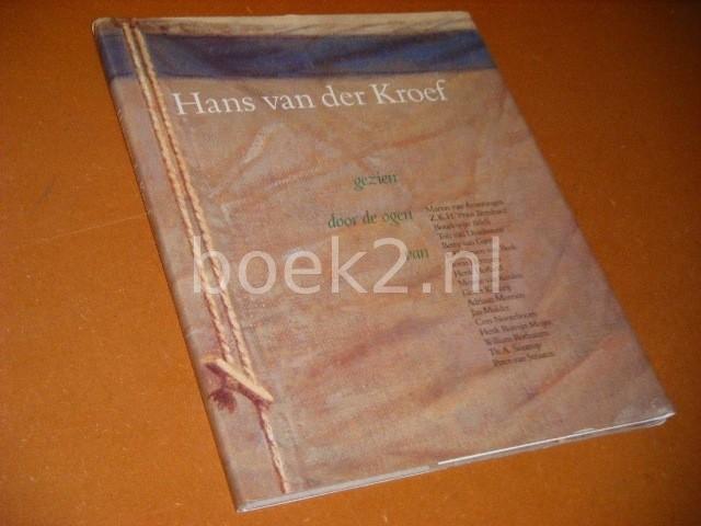 DIVERSE AUTEURS. - Hans van der Kroef gezien door de Ogen van Martin van Amerongen, Z.K.H. Prins Bernhard, Boudewijn Buch e.a.