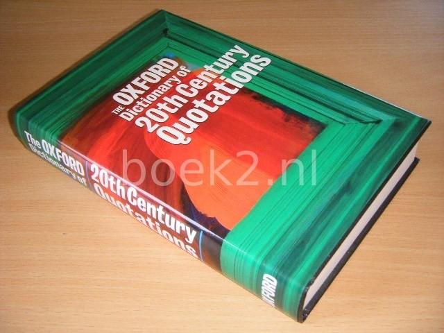 ELIZABETH KNOWLES (ED.) - The Oxford Dictionary of Twentieth Century Quotations