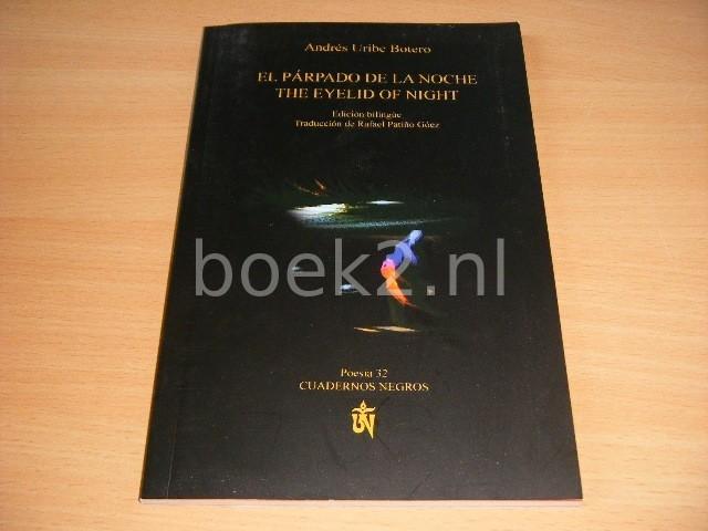 ANDRES URBE BOTERO - El parpado de la noche The eyelid of night