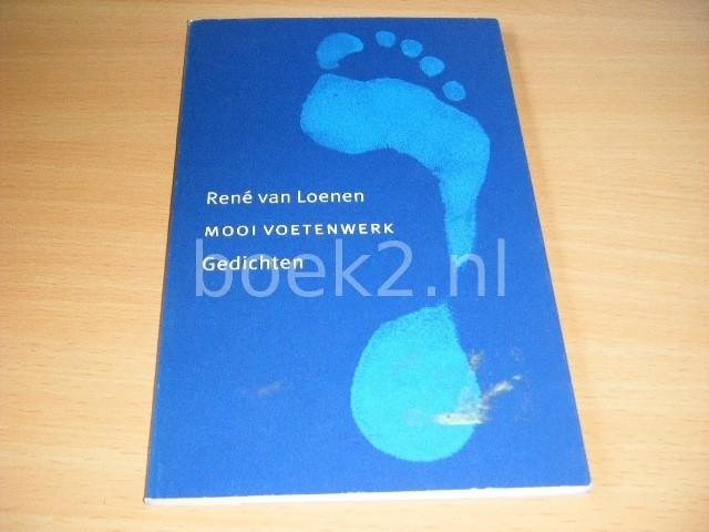 RENE VAN LOENEN - Mooi voetenwerk Gedichtenwerk
