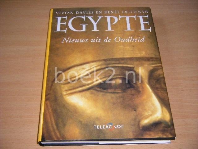 VIVIAN DAVIES EN RENEE FRIEDMAN - Egypte  Nieuws uit de Oudheid