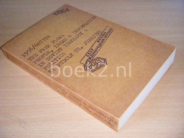 RUDOLF TH. JURRJENS - The Free Flow People, Ideas & Information in Soviet Ideology & Politics