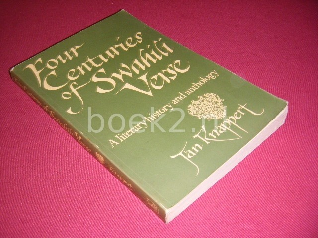 JAN KNAPPERT - Four centuries of Swahili verse a literary history and anthology