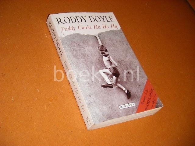 DOYLE, RODDY. - Paddy Clarke. Ha Ha Ha.