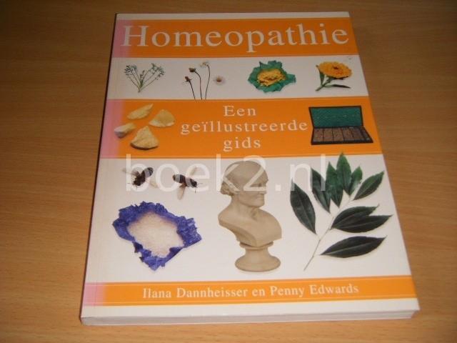 ILANA DANNHEISSER EN PENNY EDWARDS - Homeopathie Een geillustreerde gids