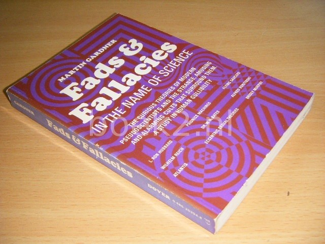MARTIN GARDNER - Fads and Fallacies in the Name of Science
