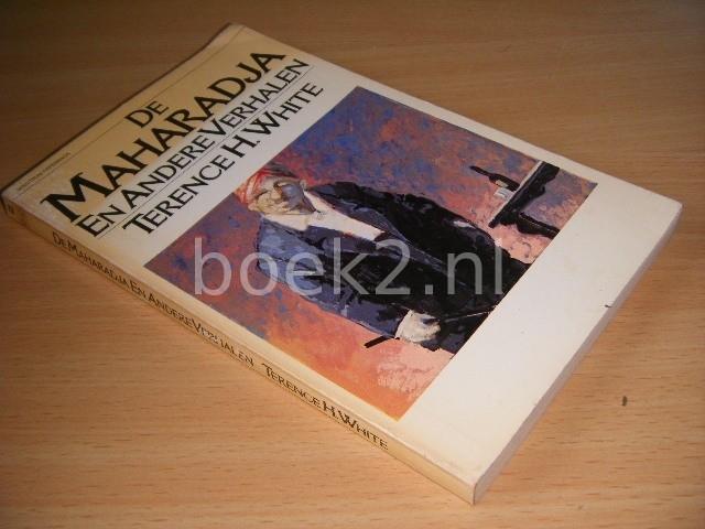 TERENCE H. WHITE - De maharadja en andere verhalen