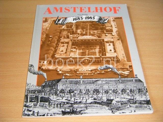 IR. R. MEISCHKE - Amstelhof Het driehonderdjarige bestaan van het voormalige Diaconie Oude Vrouwen- en Mannehuis, thans Verpleeghuis en reactiveringscentrum Amstelhof